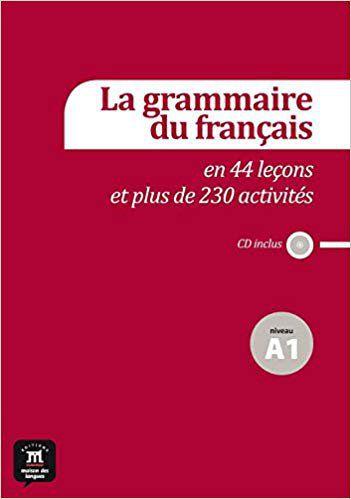 GRAMMAIRE FRANCAISE EN 44 LECONS ET PLUS DE 230 AC