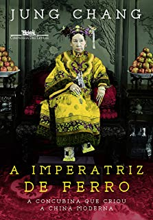 Imperatriz De Ferro, A: A Concubina Que Criou A Ch