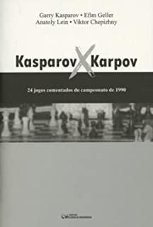 Kasparov X Kasparov: 24 Jogos Comentados Do Campeo
