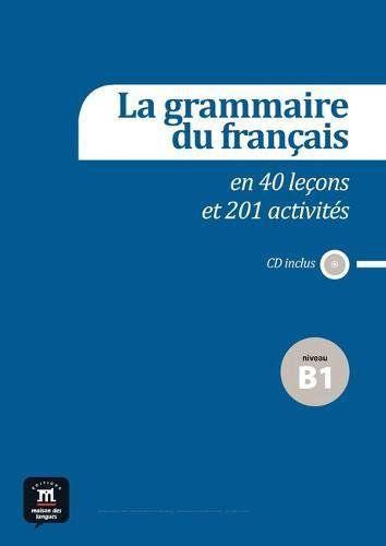 LA GRAMMAIRE FRANCAISE EN 40 LECONS ET 201 ACTIVIT