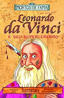 Leonardo Da Vinci E Seu Super Cerebro - Colecao Mo