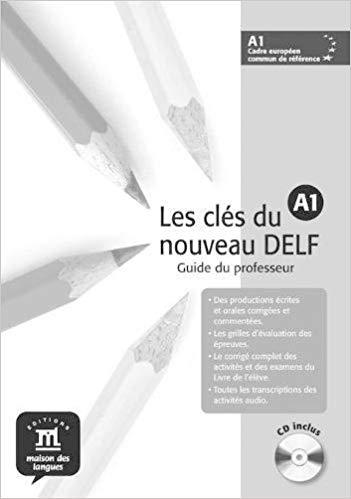 LES CLES DU NOUVEAU DELF A1 - GUIDE DU PROFESSEUR