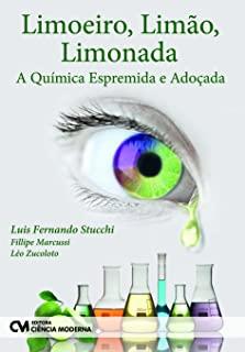 Limoeiro, Limao, Limonada: A Quimica Espremida E A