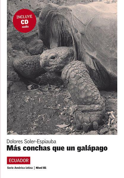 MAS CONCHAS QUE UN GALAPAGO - LECTURAS GRADUADAS S