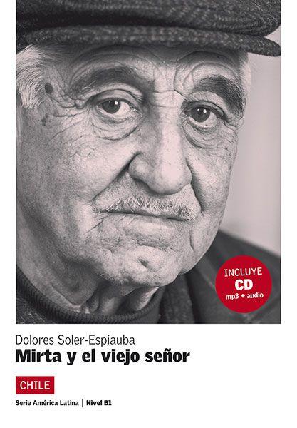MIRTA Y EL VIEJO SENOR - NIVEL B1 - LIBRO + CD AUD