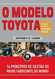 Modelo Toyota, O: 14 Principios De Gestao Do Maior