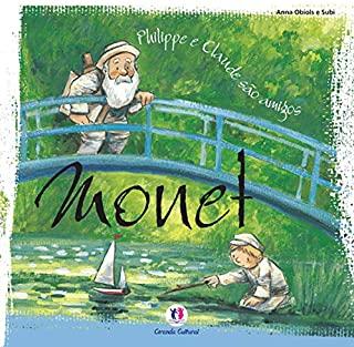 Monet: Philippe E Claude Sao Amigos