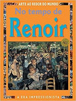 No Tempo De Renoir - Colecao Arte Ao Redor Do Mund