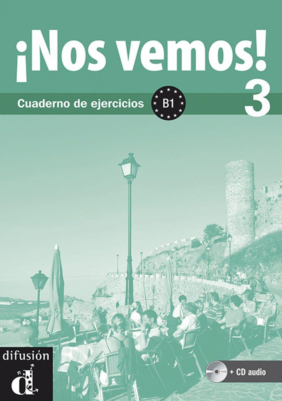 NOS VEMOS! B1 CUADERNO DE EJERCICIOS+CD