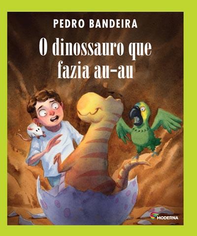 O Dinossauro Que Fazia Au Au