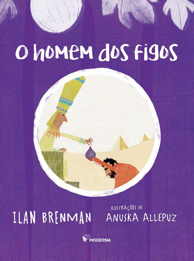 O HOMEM DOS FIGOS (FARAÓ E O HOMEM DOS FIGOS) - ILAN BRENMAN