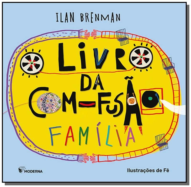 O LIVRO DA COM FUSAO FAMILIA - ILAN BRENMAN