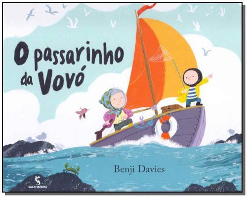 O PASSARINHO DA VOVO - BENJI DAVIES
