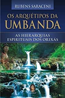 Os Arquetipos Da Umbanda: As Hierarquias Espirituais