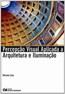 Percepcao Visual Aplicada A Arquitetura E Iluminac