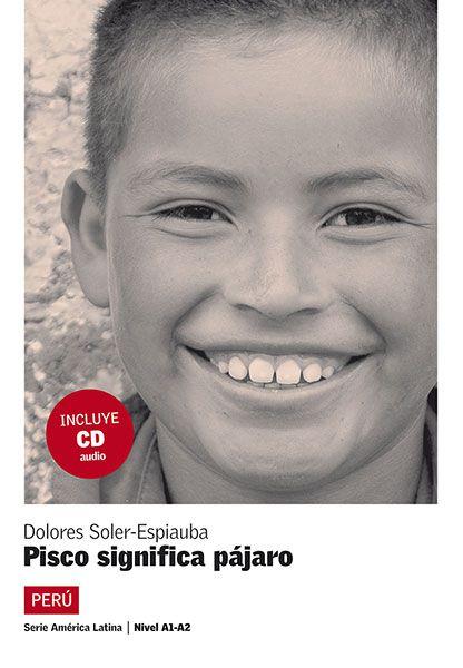 PISCO SIGNIFICA PAJARO - NIVEL A1-A2 - LIBRO + CD