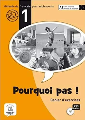 POURQUOI PAS! 1 - CAHIER DEXERCICES AVEC CD AUDIO
