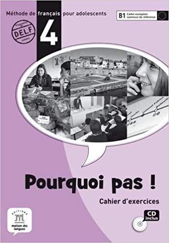 POURQUOI PAS! 4 - CAHIER DEXERCICES AVEC CD AUDIO