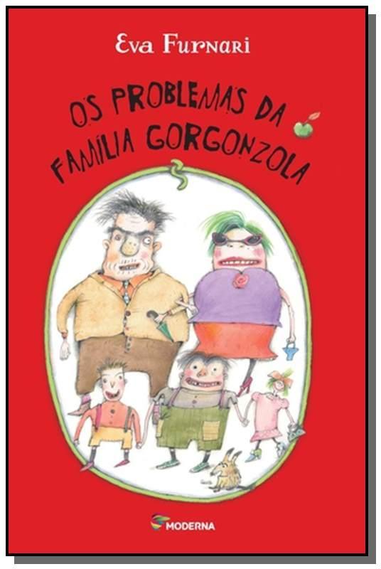 PROBLEMAS DA FAMILIA GORGONZOLA, OS 01 - EVA FURNARI