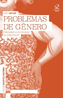 Problemas Do Genero: Feminismo E Subversao Da Iden