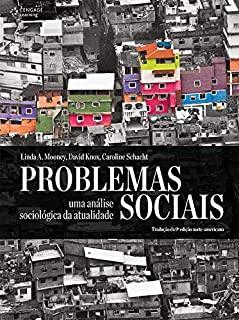 Problemas Sociais: Uma Análise Sociológica Da Atualidade