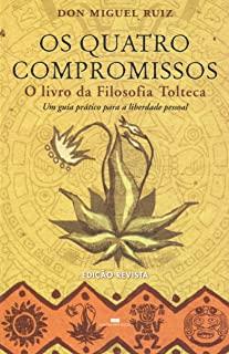 Quatro Compromissos, Os: O Livro Da Filosofia Tolt