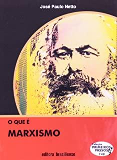 Que E Marxismo, O - Vol.148 - Colecao Primeiros Pa
