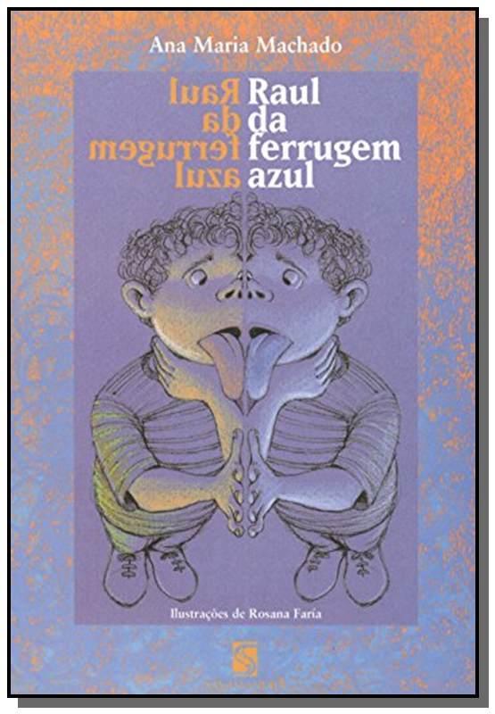 RAUL DA FERRUGEM AZUL - ANA MARIA MACHADO