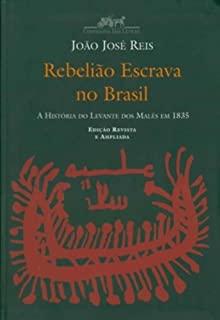 Rebeliao Escrava No Brasil: A Historia Do Levante
