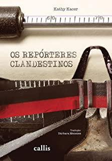 Reporteres Clandestinos, Os