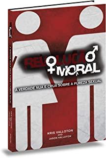 Revolucao Moral: A Verdade Nua E Crua Sobre A Pure