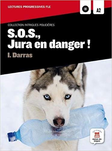 S.O.S., JURA EN DANGER ! A2 - AVEC CD AUDIO MP3