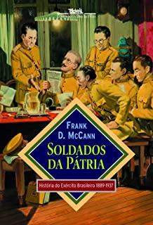 Soldados Da Patria - História Do Exercito Brasileiro