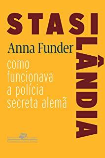 Stasilandia: Como Funcionava A Policia Secreta Ale