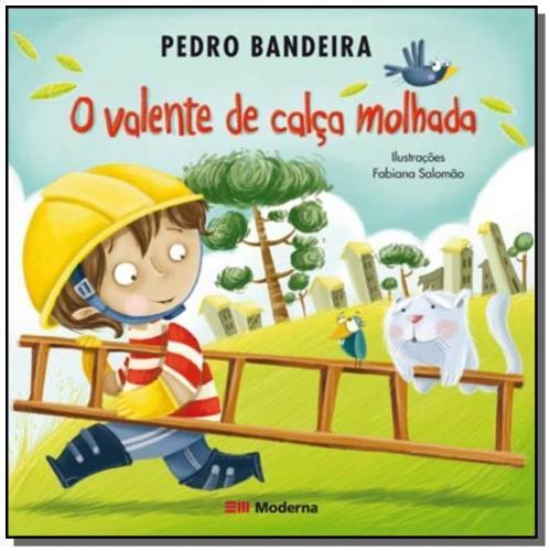 VALENTE DE CALCA MOLHADA, O - PEDRO BANDEIRA