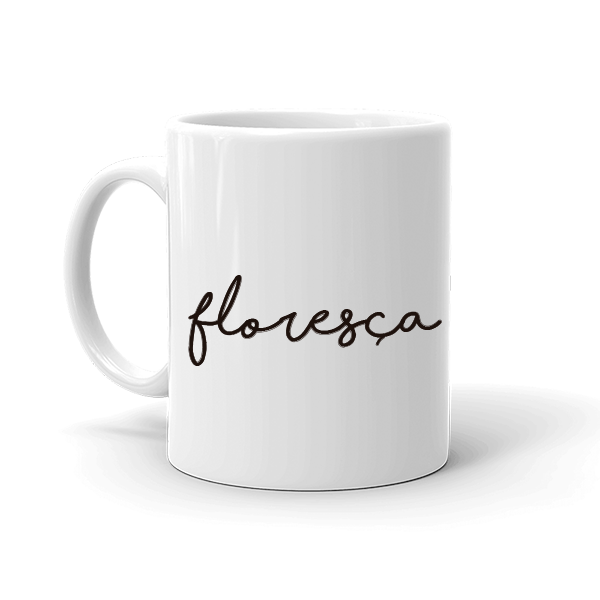 Caneca - Floresça