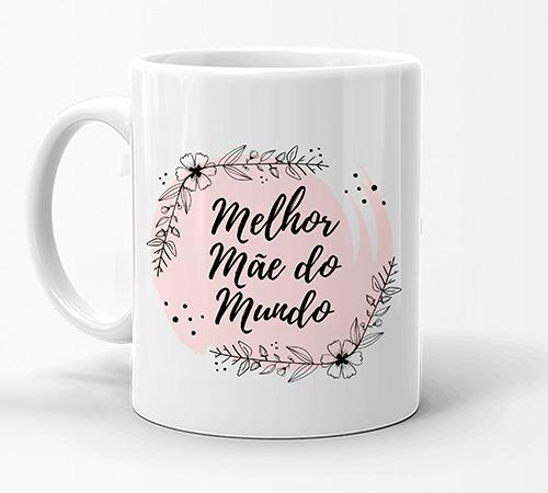 Caneca - Melhor Mãe do Mundo