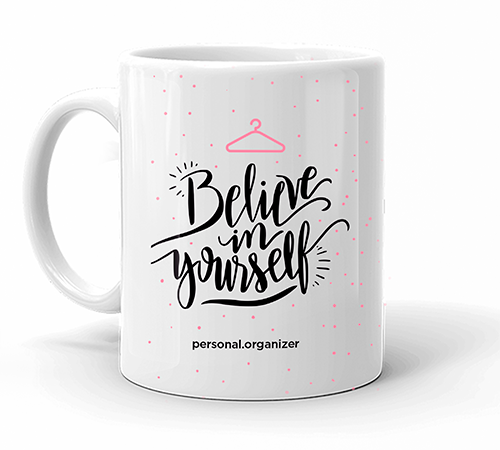 Caneca Personal Organizer - Believe in yourself