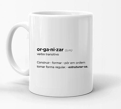 Caneca Personal Organizer - Organizar