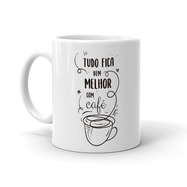 Caneca - Tudo fica melhor com café