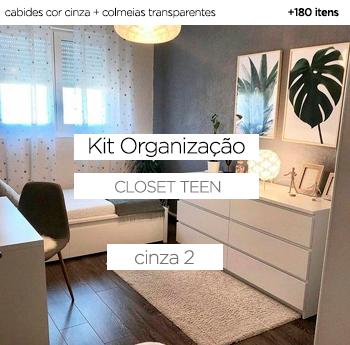 Kit Organização Closet Teen - Cinza 2