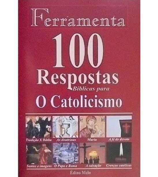 100 Respostas Bíblicas para O Catolicismo | Coleção Ferramenta