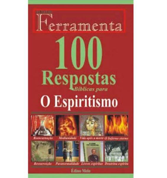 100 Respostas Bíblicas Para o Espiritismo | Coleção Ferramenta