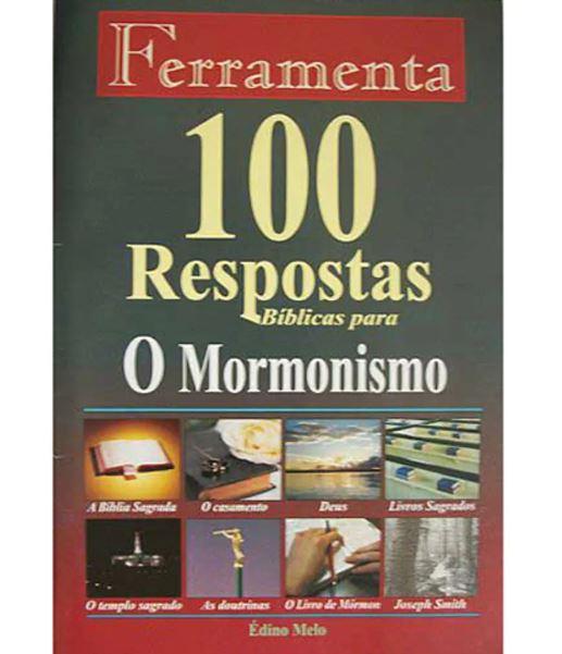 100 Respostas Bíblicas Para O Mormonismo   Coleção Ferramenta