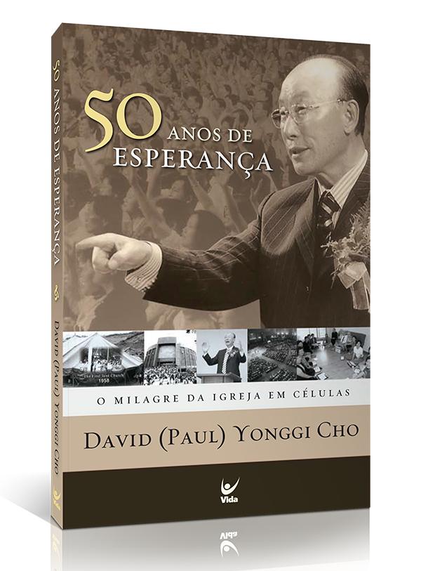 50 Anos De Esperança | David Yonggi Cho