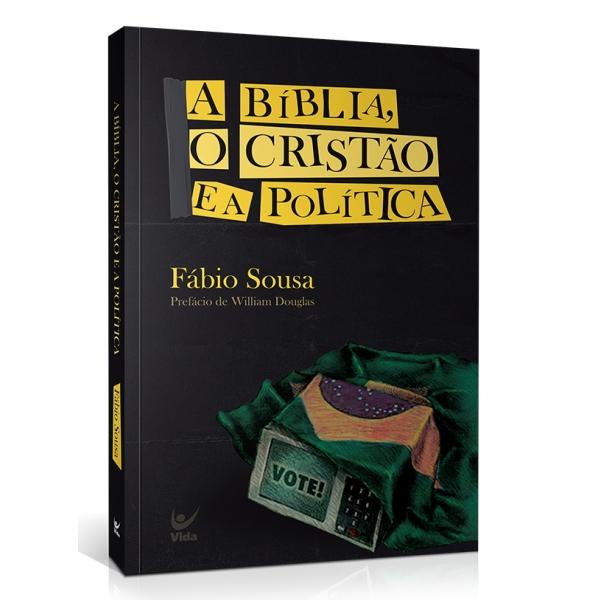 A Bíblia, O Cristão e A Política | Fábio Sousa