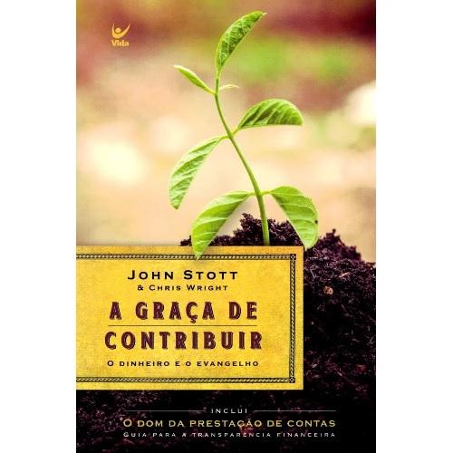 A Graça De Contribuir | O Dinheiro E O Evangelho | John Stott
