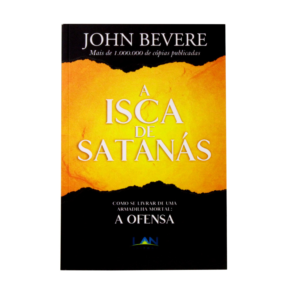 A Isca de Satanás | John Bevere