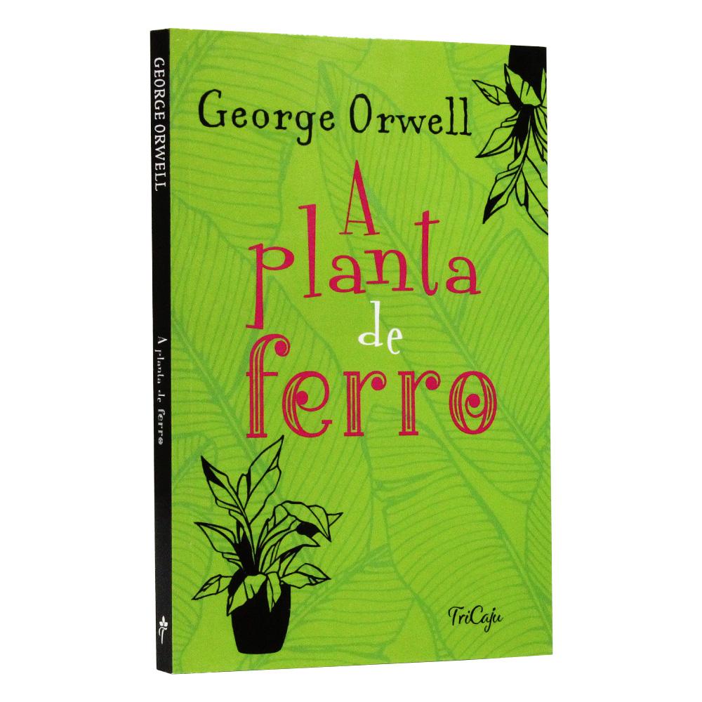 A Planta de Ferro | George Orwell | TriCaju