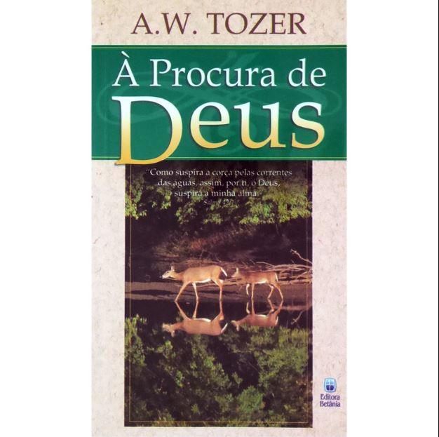 À Procura de Deus | A. W. Tozer